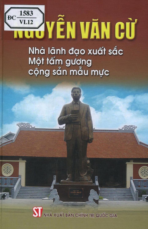 Nguyễn Văn Cừ - Nhà lãnh đạo xuất sắc, một tấm gương cộng sản mẫu mực