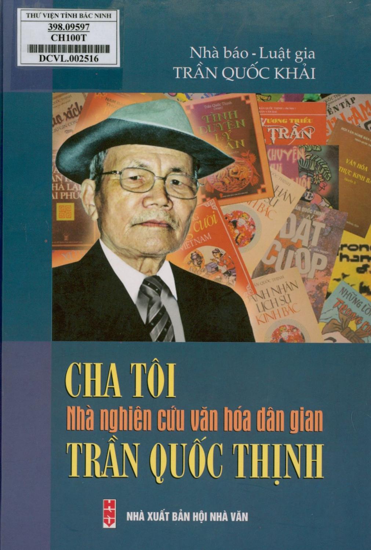 Cha tôi - Nhà nghiên cứu văn hóa dân gian Trần Quốc Thịnh