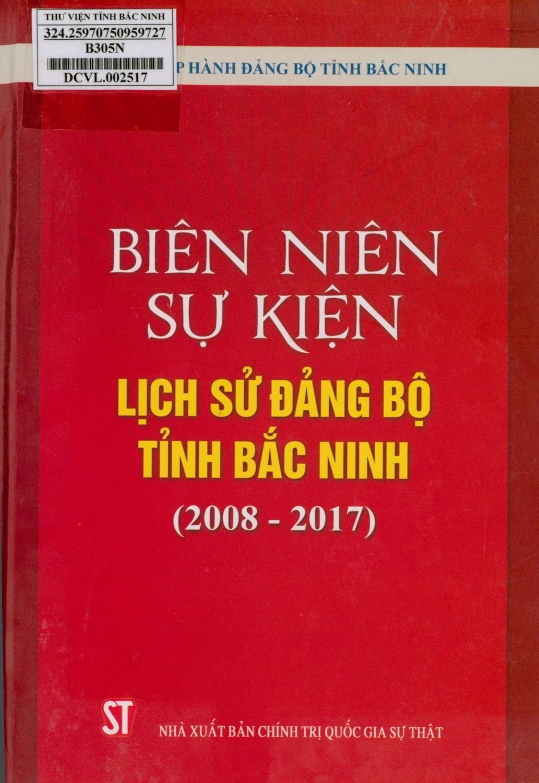 Biên niên sự kiện lịch sử Đảng bộ tỉnh Bắc Ninh (2008 - 2017)